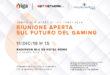 RIUNIONE APERTA SUL FUTURO DEL GAMING